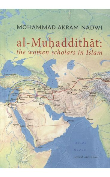 Al-Muhaddithat : The Women Scholars in Islam