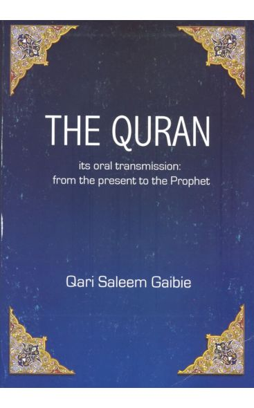 The Quran: its oral transmission from the present to the Prophet