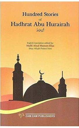 Hundred Stories of Hadhrat Abu Hurairah