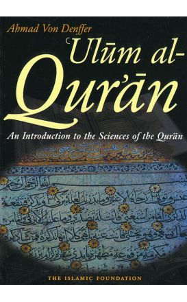 Ulum al Qur'an: An Introduction to the Sciences of the Qur'an