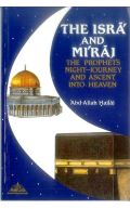 The Isra and Miraj: The Prophet's Night Journey and Ascent into Heaven