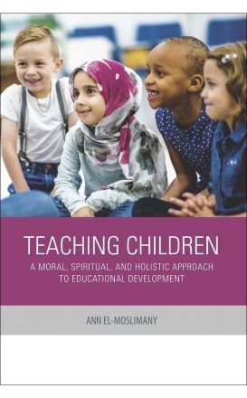 Teaching Children a Moral, Spiritual, and Holistic Approach to Educational Development