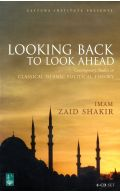 Looking Back to Look Ahead: Contemporary Studies in Classical Islamic Political Theory