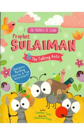 The Prophets of Islam: Prophet Sulaiman & the Talking Ants