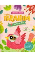 The Prophets of Islam: Prophet Ibrahim & the Little Bird
