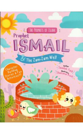 The Prophets of Islam: Prophet Ismail & the Zam-Zam Well