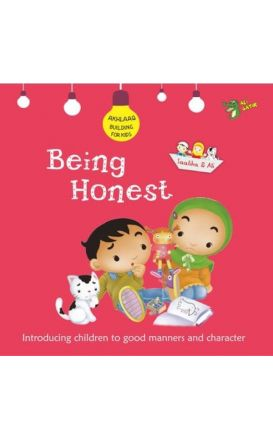 BEING HONEST: INTRODUCING CHILDREN TO GOOD MANNERS AND CHARACTER