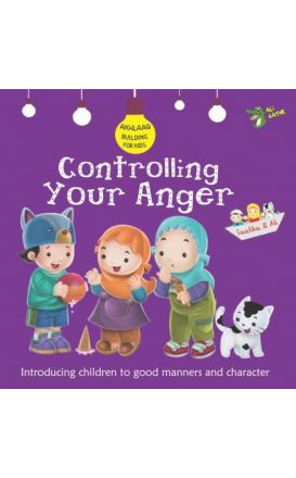 Controlling Your Anger (Akhlaaq Building)