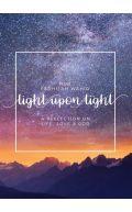 LIGHT UPON LIGHT: A REFLECTION ON LIFE, LOVE AND GOD
