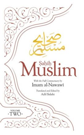 SAHIH MUSLIM WITH FULL COMMENTARY BY IMAM AL-NAWAWI: VOLUME 2