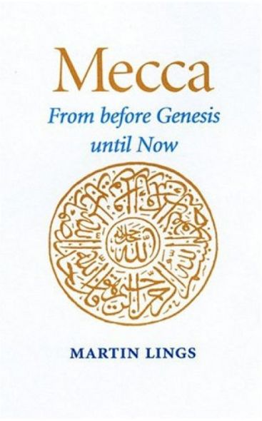 Mecca: From Before Genesis until Now