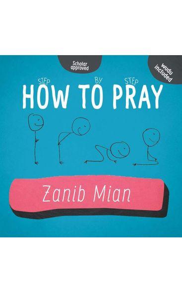 How To Pray By Zanib Mian