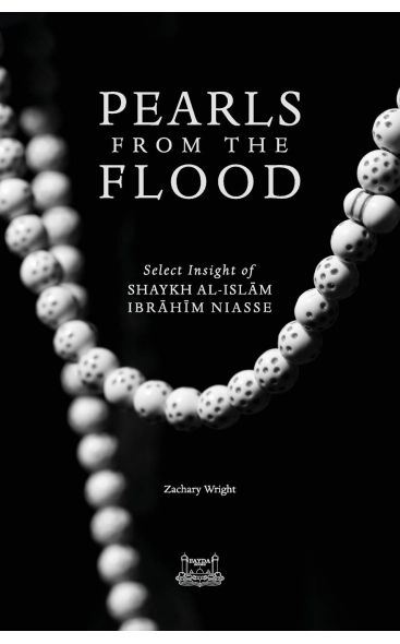 Pearls from the Flood: Select Insight of Shaykh al-Islam Ibrahim Niasse