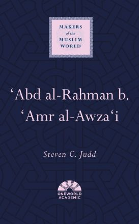 'Abd al-Rahman b. 'Amr al-Awza'i (Makers of the Muslim World)