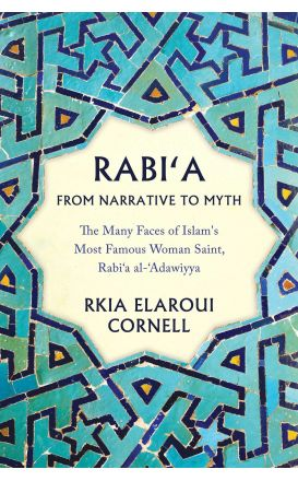 Rabi'a: From Narrative to Myth