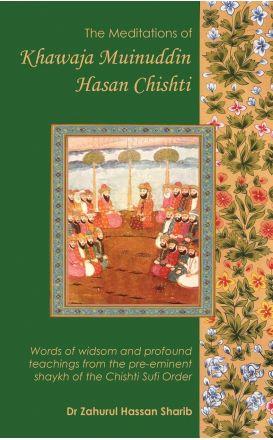 Meditations of Khawaja Muinuddin Chishti