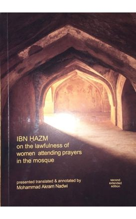 Ibn Hazm On The Lawfulness Of Women Attending Prayers In The Mosque