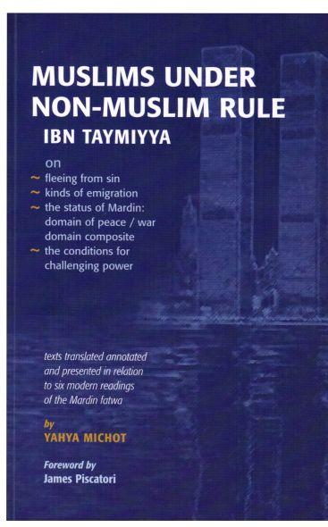IBN TAYMIYYA: MUSLIMS UNDER NON-MUSLIM RULE