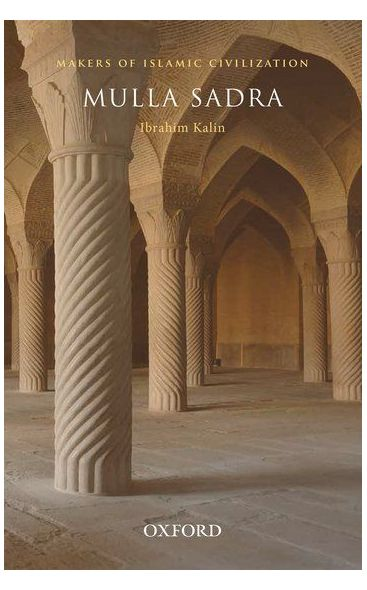 Mulla Sadra (Makers of Islamic Civilization)