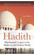 Hadith: Muhammad's Legacy in the Medieval and Modern World (2nd Edition)