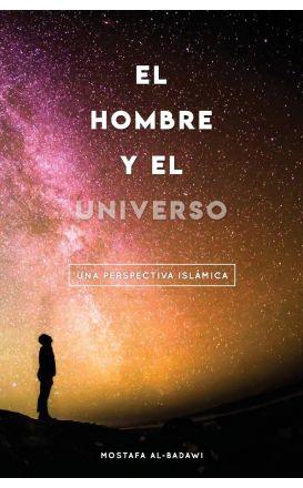 El Hombre Y El Universo: Una Perspectiva Islámica (Spanish Edition)