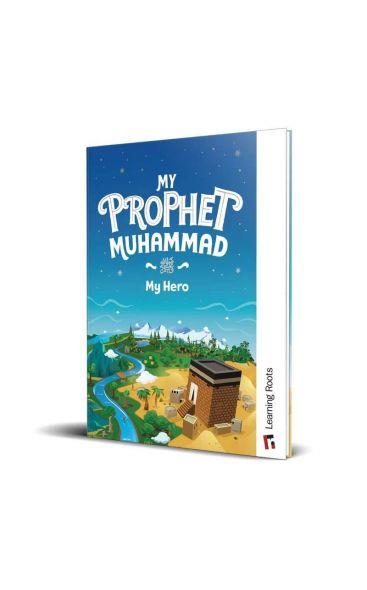 My Prophet Muhammad (S): My Hero