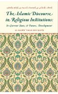The Islamic Discourse in Religious Institutions: It's Current State & Future Development