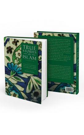 True Stories of Islam: Volume II