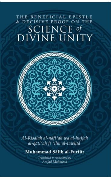 The Beneficial Epistle & Decisive Proof on The Science of Divine Unity