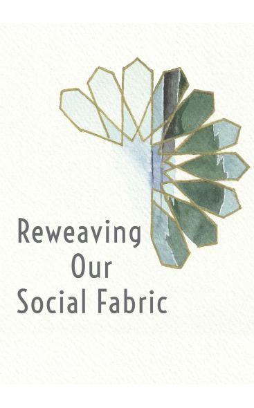 Reweaving Our Social Fabric